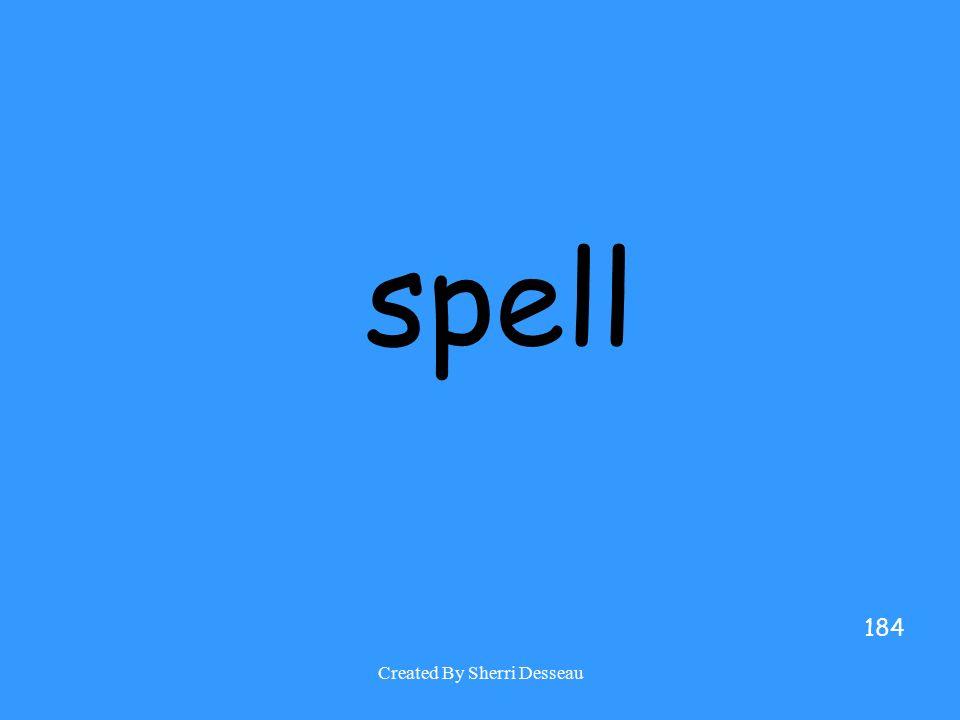 Created By Sherri Desseau spell 184