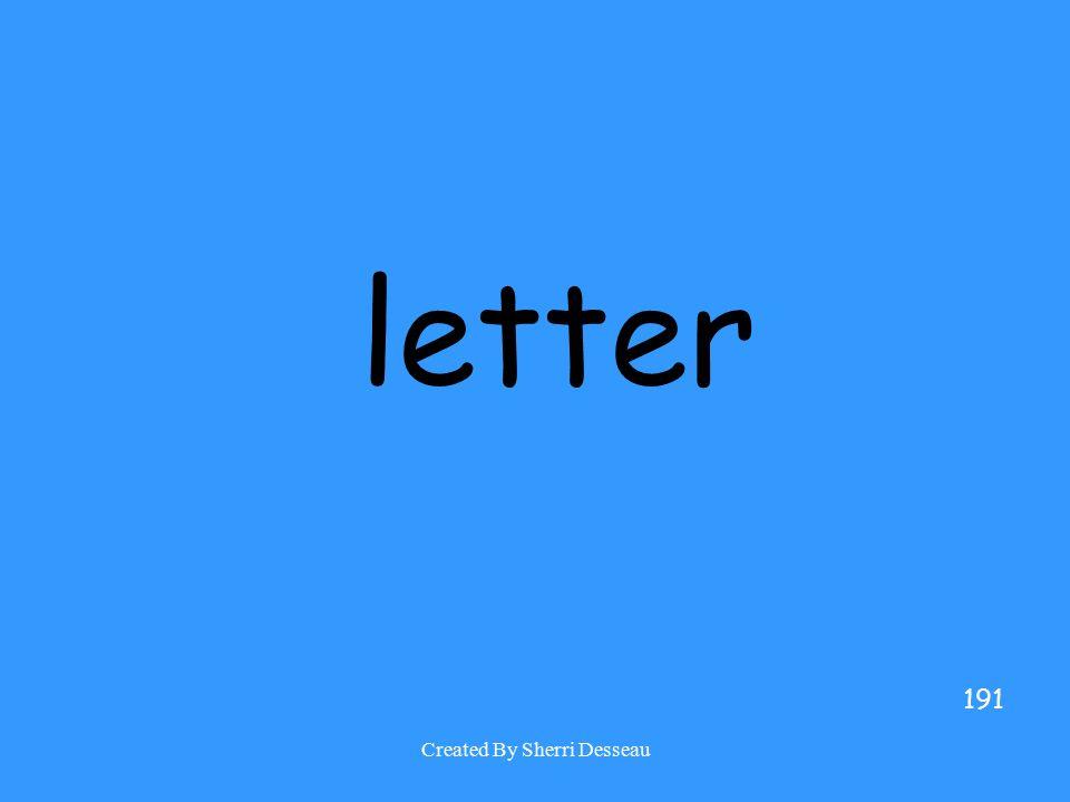 Created By Sherri Desseau letter 191
