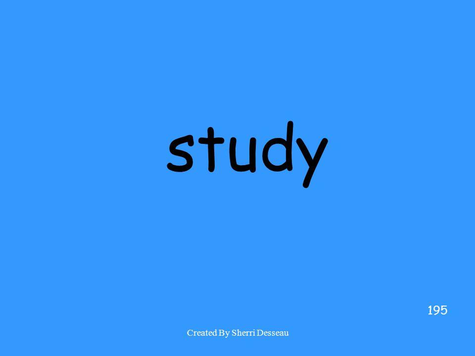 Created By Sherri Desseau study 195