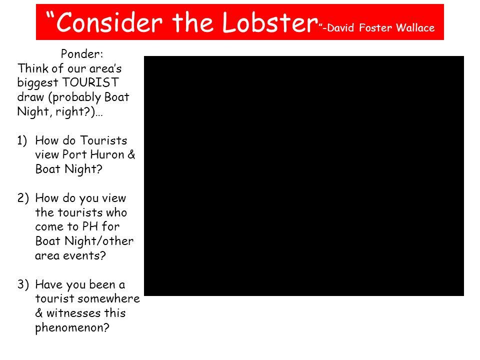 consider the lobster rdquo david foster wallace ponder think of our 1 ldquoconsider the lobster rdquo