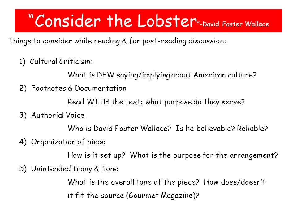 "consider the lobster "" david foster wallace ponder think of our  things to consider while reading for post reading discussion 1 cultural criticism"
