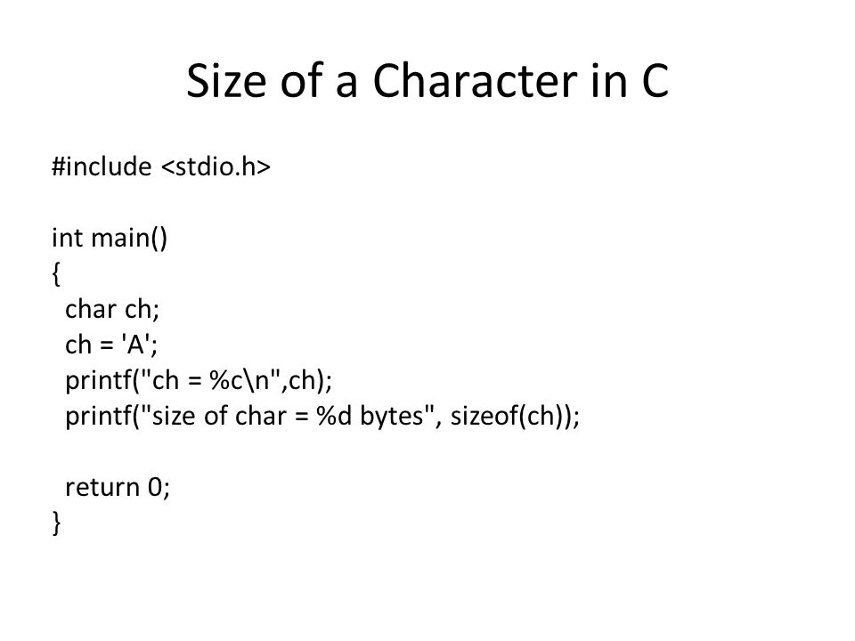 Data Types and Input Output in C. Size of a Character in C ...