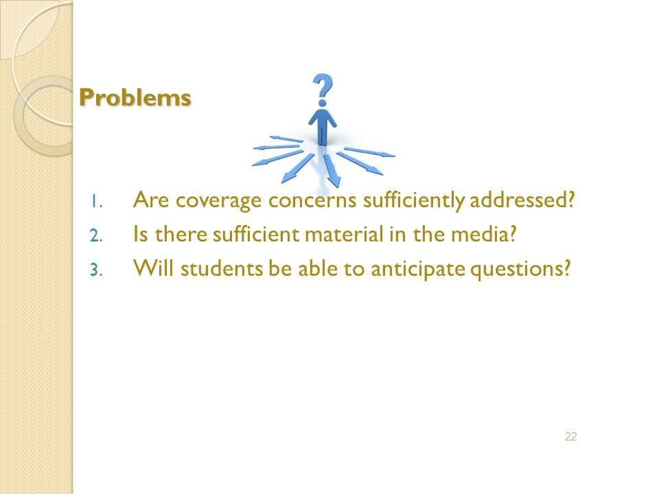 Problems 1. Are coverage concerns sufficiently addressed.