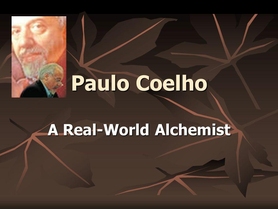 paulo coelho a real world alchemist paulo coelho born in rio de  1 paulo coelho a real world alchemist