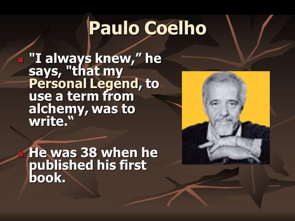 paulo coelho a real world alchemist paulo coelho born in rio de  3 paulo