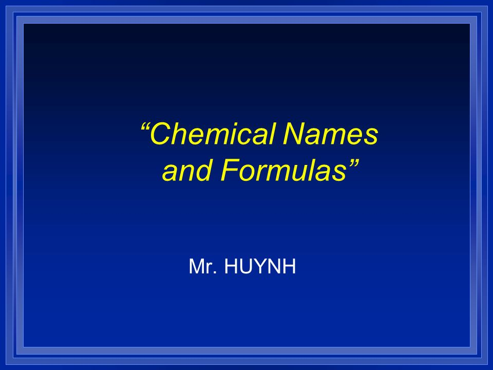Chemical names and formulas mr huynh naming ions l objectives 1 chemical urtaz Choice Image