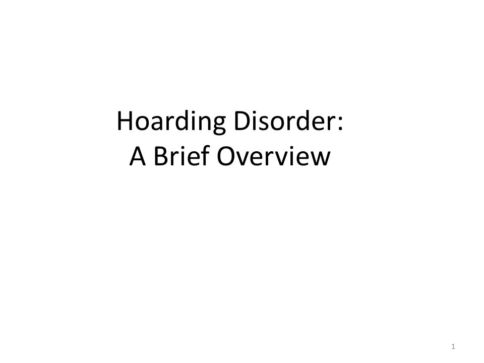 1 1 Hoarding Disorder: A Brief Overview