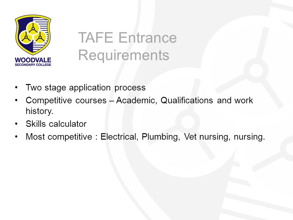 Two stage application process Competitive courses – Academic, Qualifications and work history.