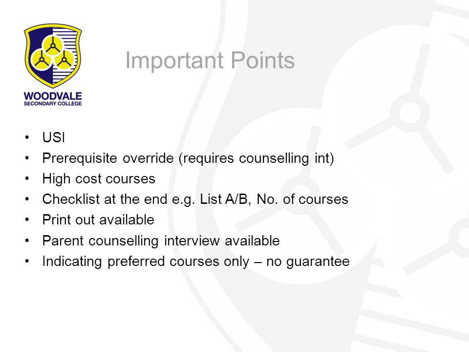 USI Prerequisite override (requires counselling int) High cost courses Checklist at the end e.g.