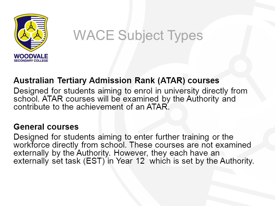 Australian Tertiary Admission Rank (ATAR) courses Designed for students aiming to enrol in university directly from school.