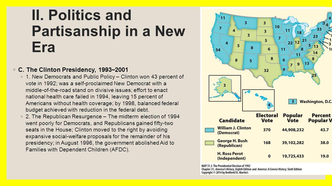 II. Politics and Partisanship in a New Era ◦ C. The Clinton Presidency, 1993 – 2001 ◦ 1.