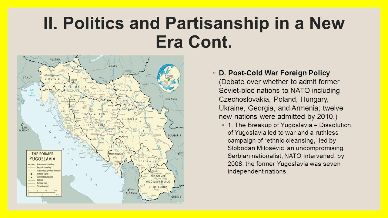 II. Politics and Partisanship in a New Era Cont. ◦ D.