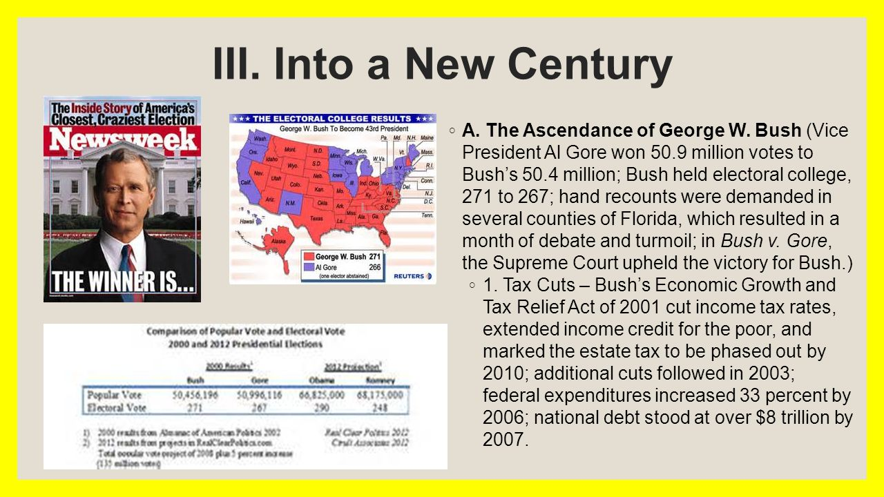 III. Into a New Century ◦ A. The Ascendance of George W.