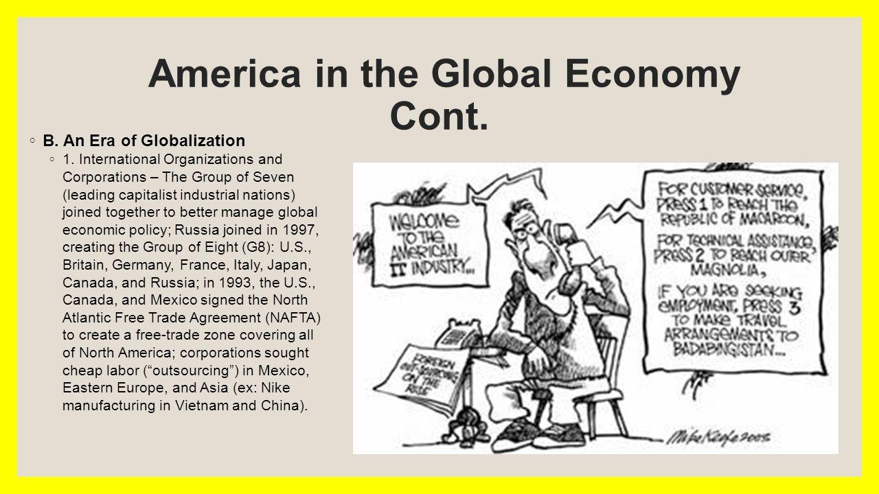 America in the Global Economy Cont. ◦ B. An Era of Globalization ◦ 1.