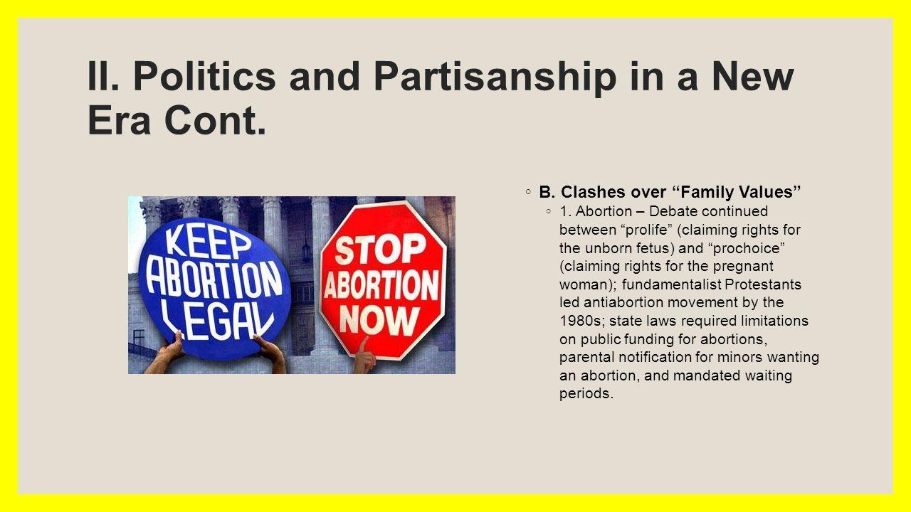 II. Politics and Partisanship in a New Era Cont. ◦ B.