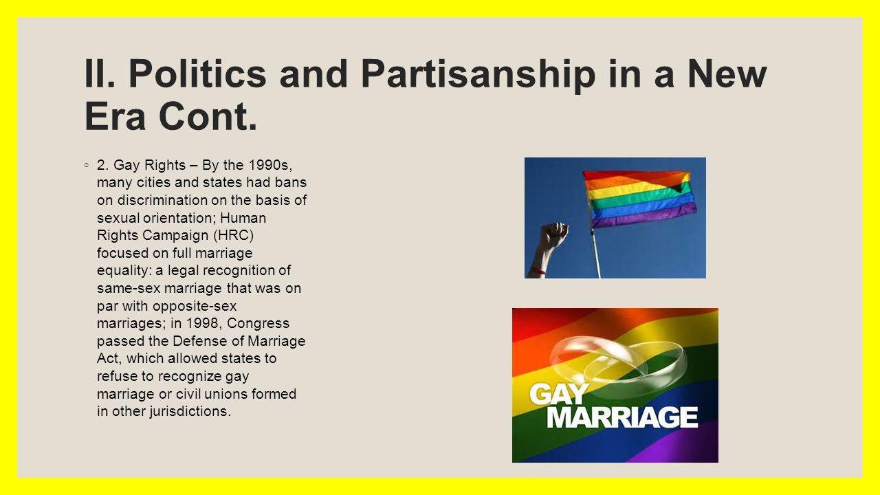 II. Politics and Partisanship in a New Era Cont. ◦ 2.