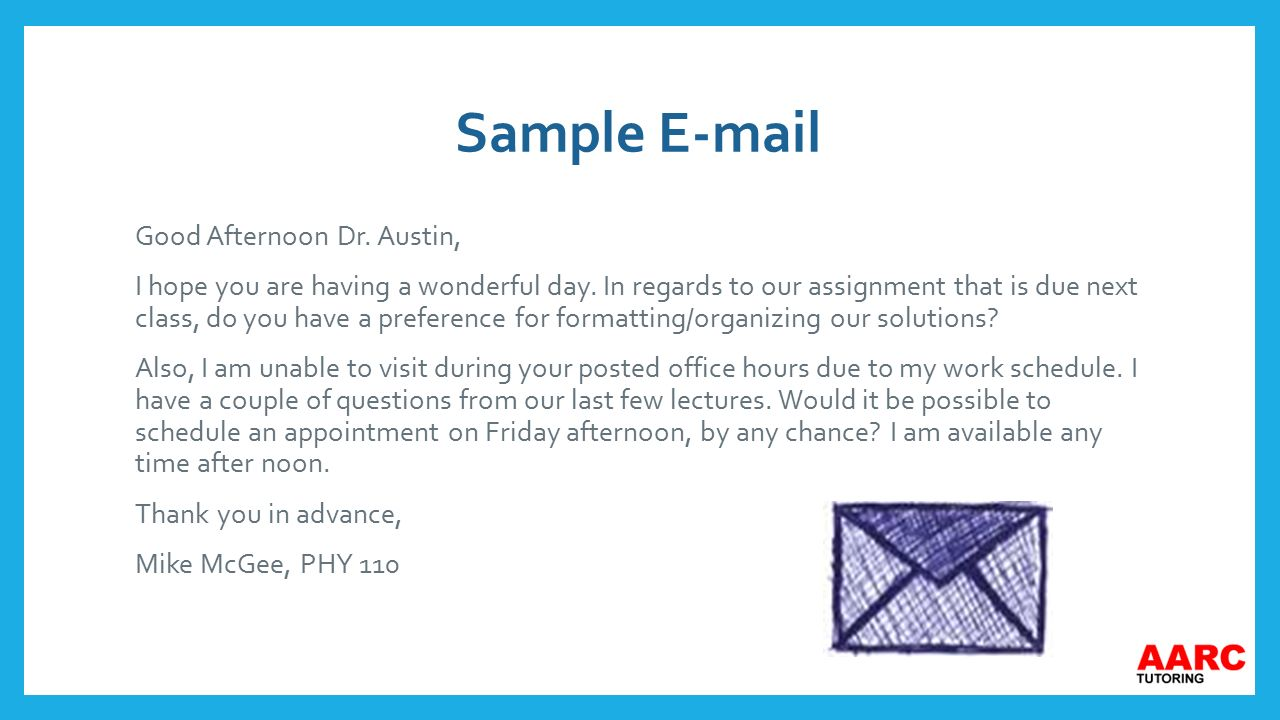 Student etiquette sending s things to remember 1 you want to make sample e mail good afternoon dr austin i hope you are having a kristyandbryce Gallery