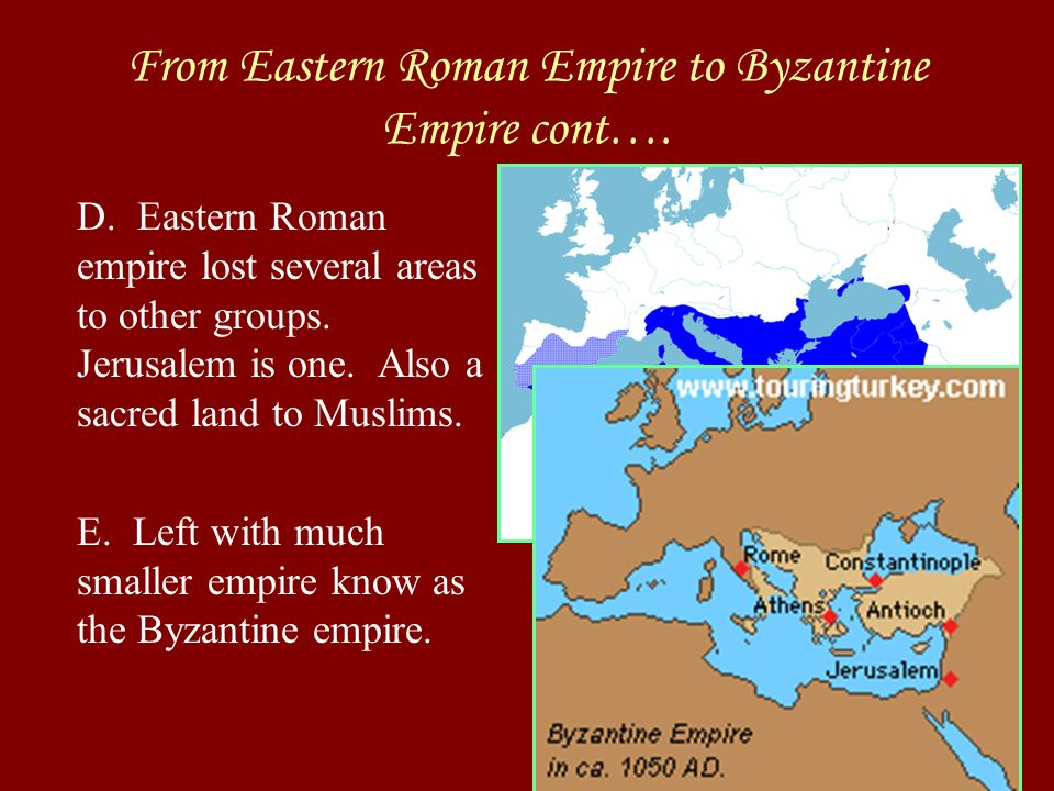 From Eastern Roman Empire to Byzantine Empire cont….
