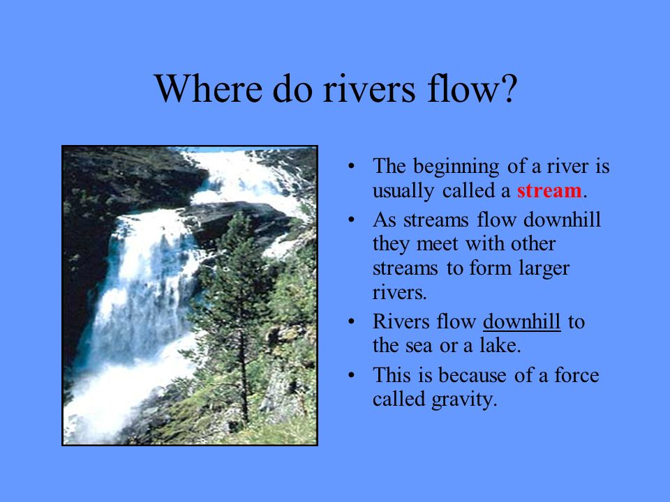 Rivers and the Water Cycle. The Water Cycle Where do rivers start ...