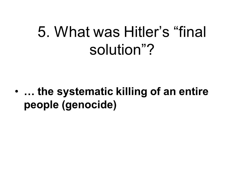 … the systematic killing of an entire people (genocide)