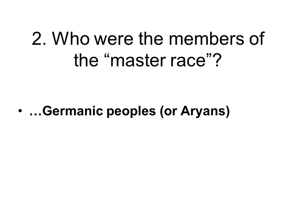 …Germanic peoples (or Aryans)