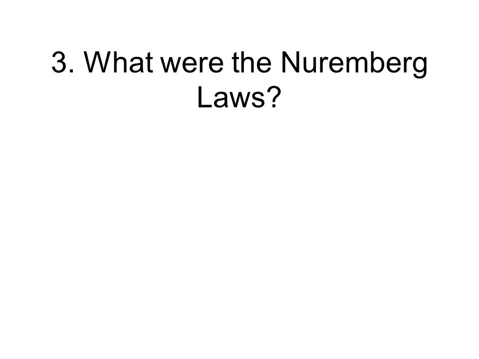 3. What were the Nuremberg Laws