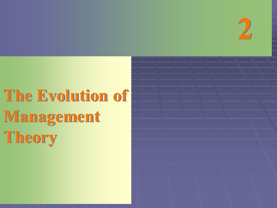 2 2 The Evolution of Management Theory