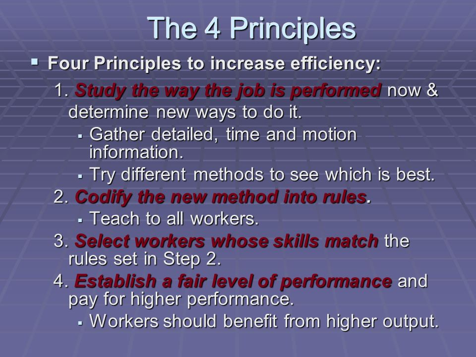 The 4 Principles  Four Principles to increase efficiency: 1.