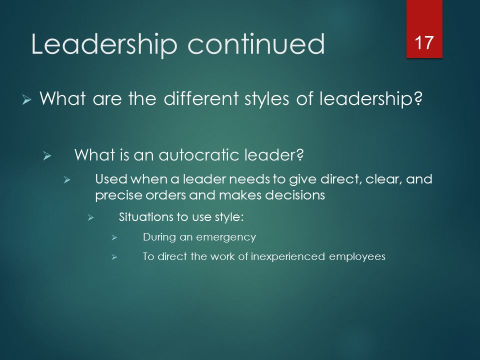 Leadership continued  What are the different styles of leadership.