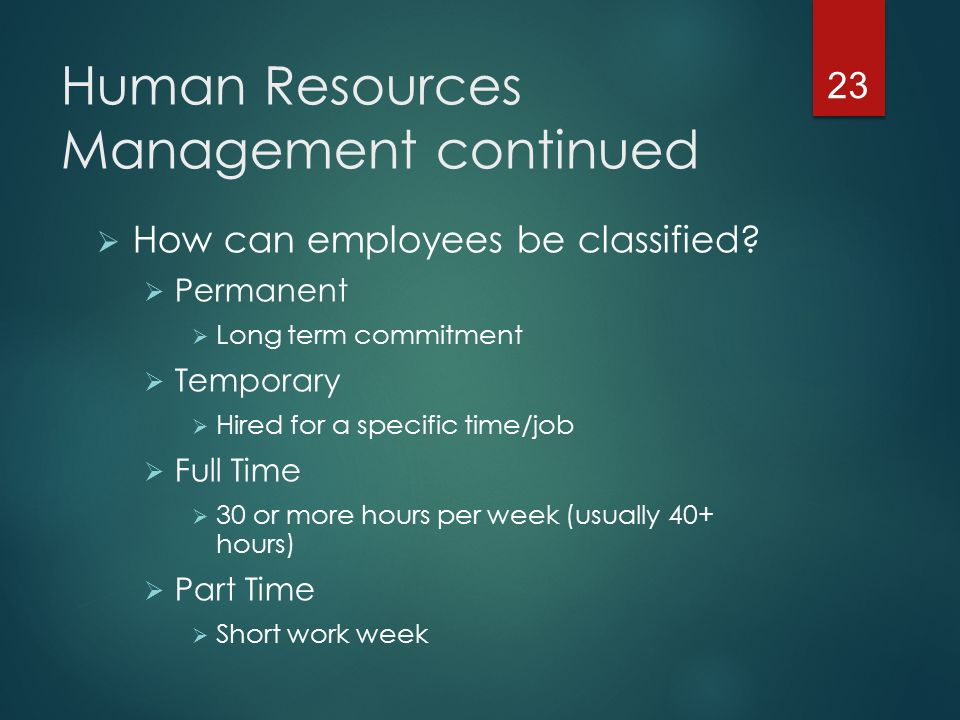 Human Resources Management continued  How can employees be classified.