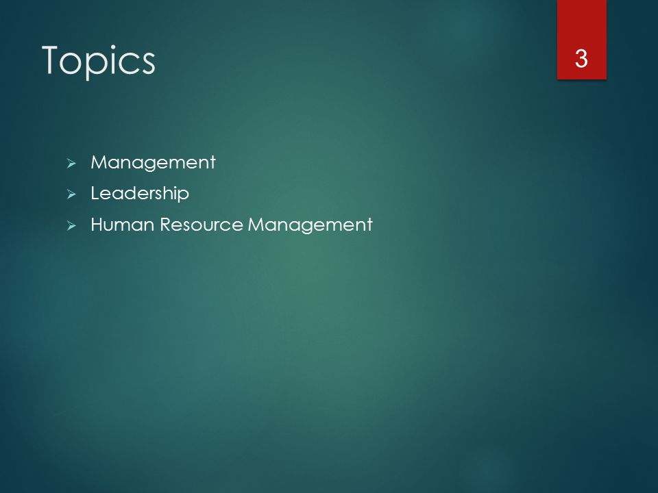 Topics  Management  Leadership  Human Resource Management 3