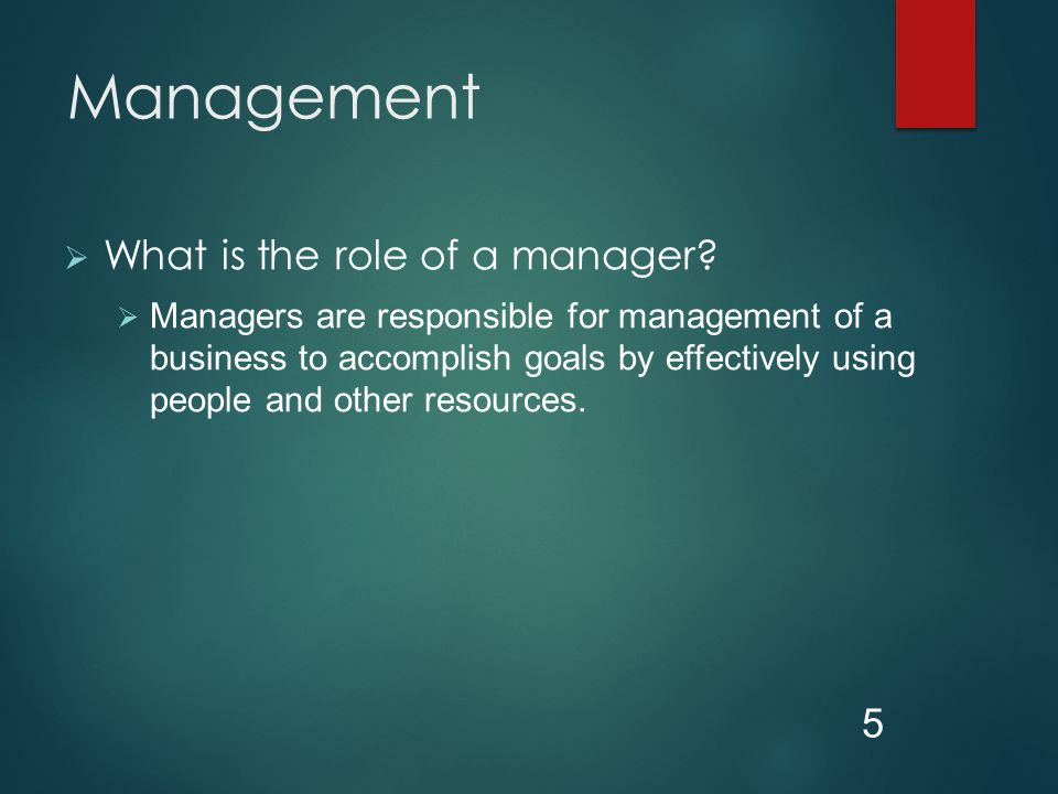  What is the role of a manager.