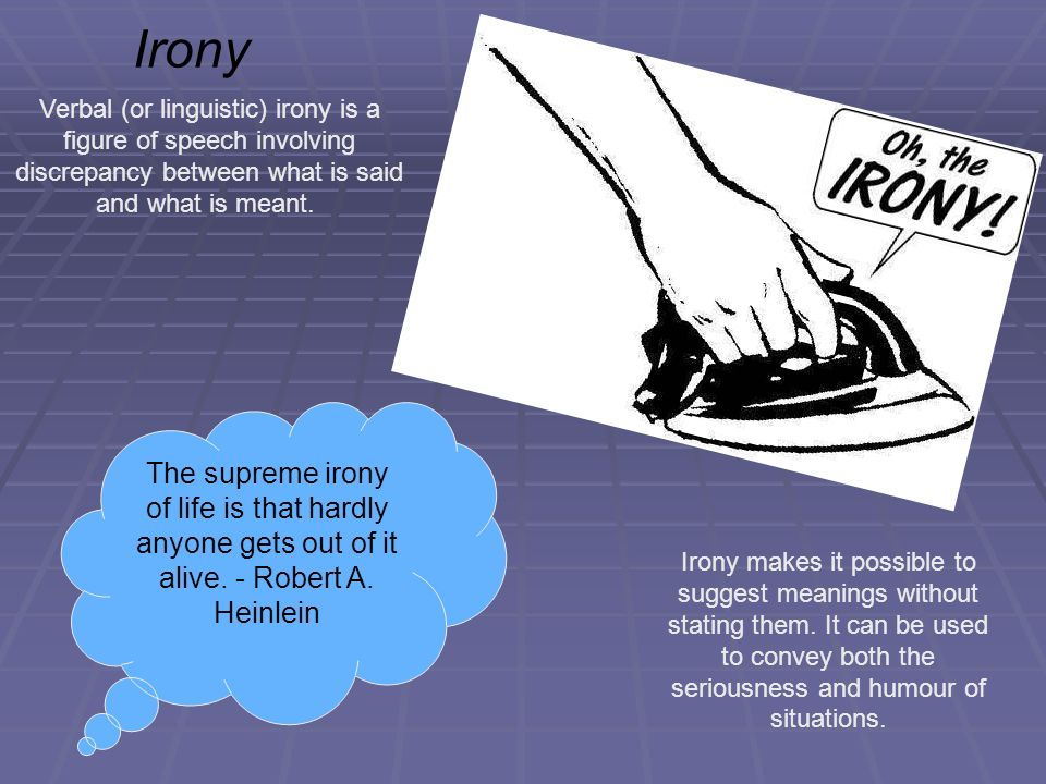 irony definition essay Socratic irony is a technique used in the socratic method of teaching irony is used when someone says something that conveys a message that contradicts the literal words.
