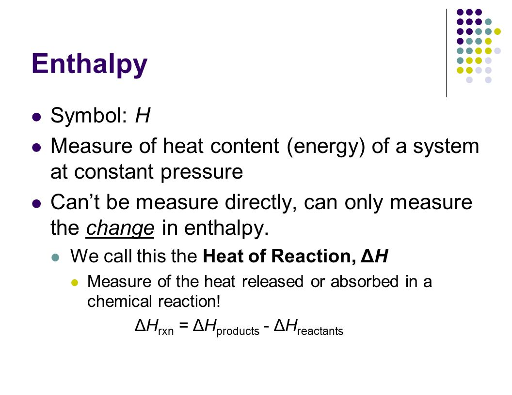Unit 12 thermodynamics chapter 16 thermodynamics definition a study enthalpy symbolh measure of heat content energy of a system at constant buycottarizona Image collections