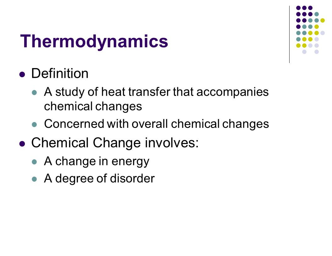 Unit 12 thermodynamics chapter 16 thermodynamics definition a study 2 thermodynamics definition a study of heat transfer that accompanies chemical changes concerned with overall chemical changes chemical change involves a buycottarizona Image collections