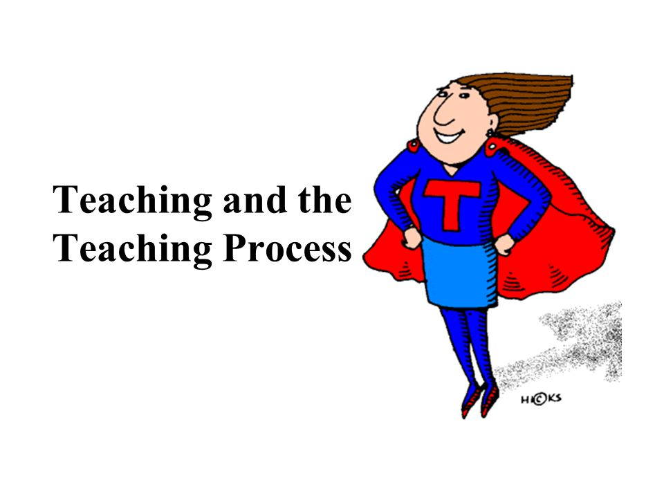 Teaching and the Teaching Process