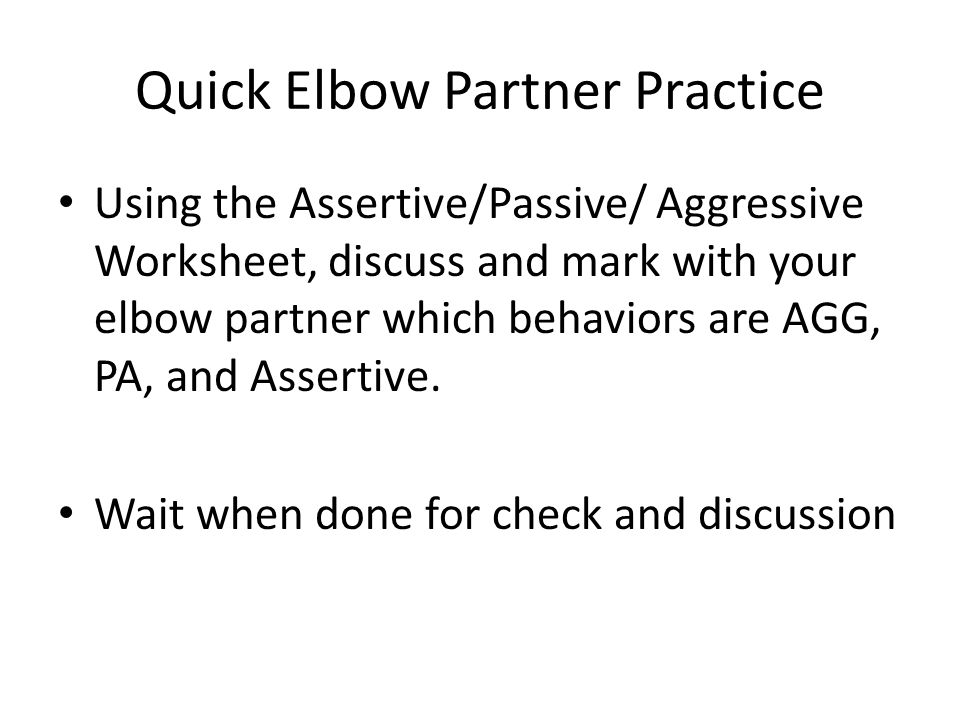 Communication Behaviors PASSIVE AGGRESSIVE PASSIVEAGGRESSIVE – Assertive Communication Worksheets