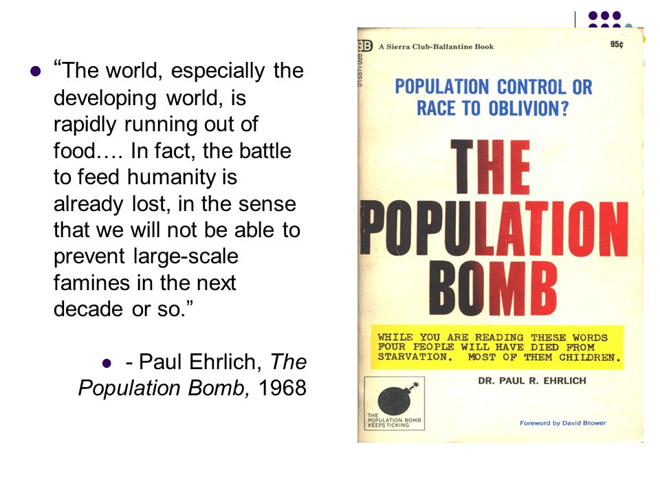 the impending problem of human overpopulation in paul erhlichs book the population bomb