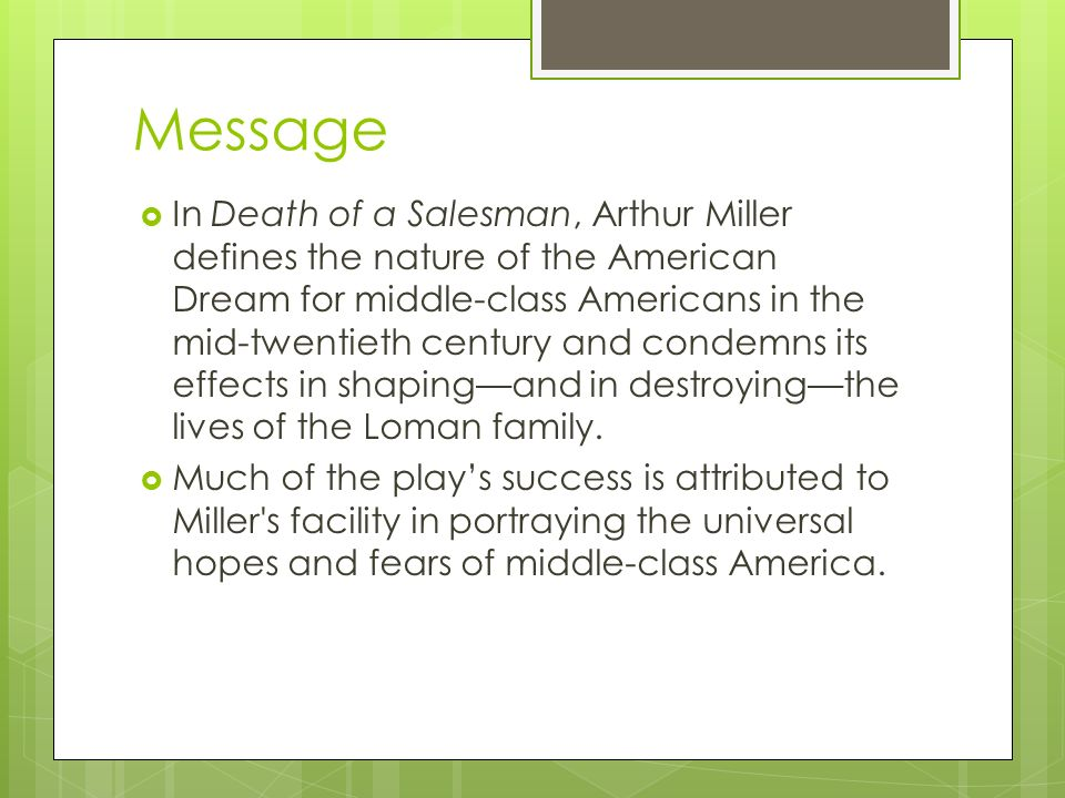 the use of symbolism in arthur millers death of a salesman A thorough analysis of the linguistic features of arthur miller's death of a salesman (1949) will illustrate how, for a conscientious reader, all we need to know about performance is supplied within the written text focusing on the dramatist's use of preference structure, silence and the turn.