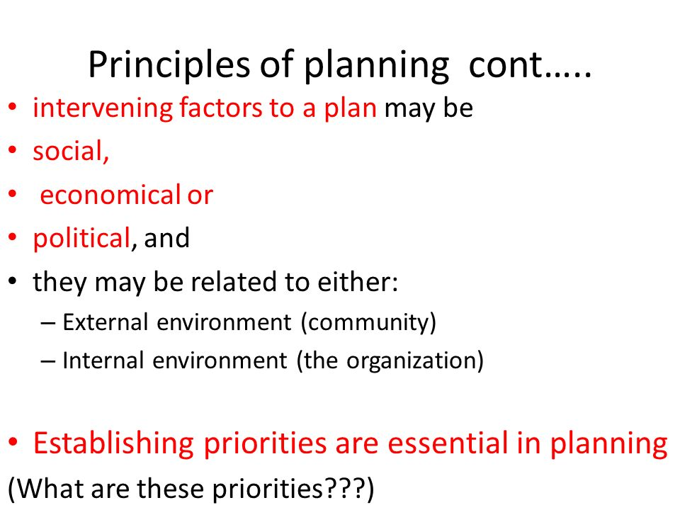 Principles of planning Being an intellectual activity it needs knowledge, experience, reasoning and the mastering of special skills and techniques.