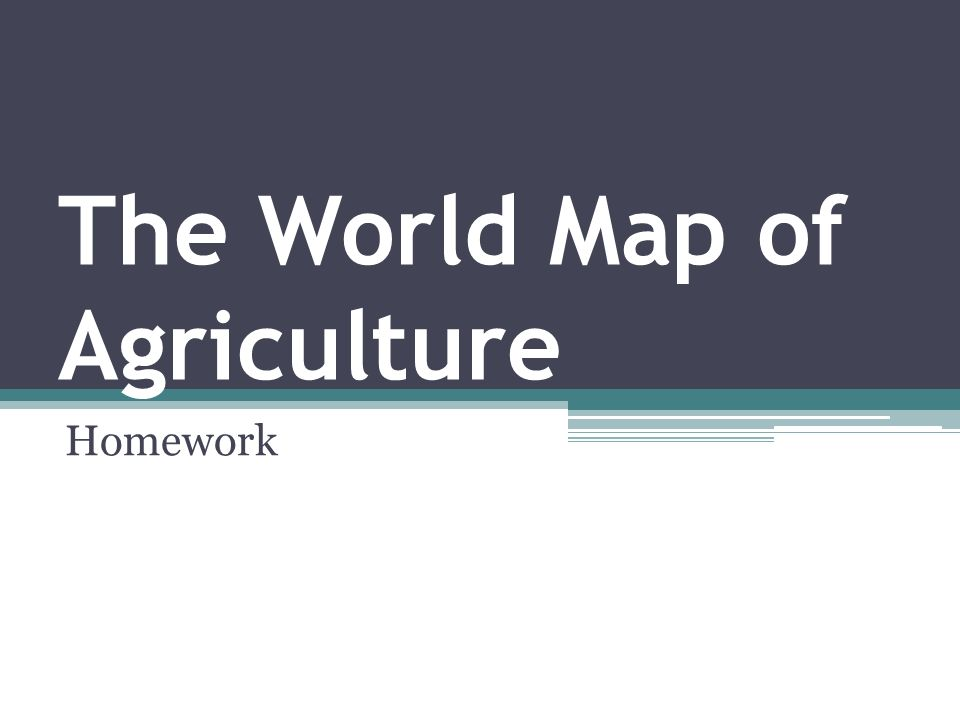 The World Map of Agriculture Homework Map Activity Directions