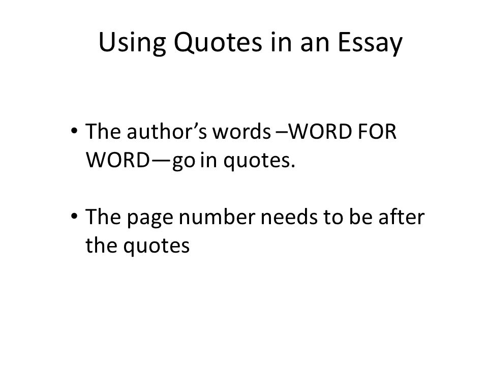 using quotes in an essay the author s words word for word go in  1 using quotes in an essay