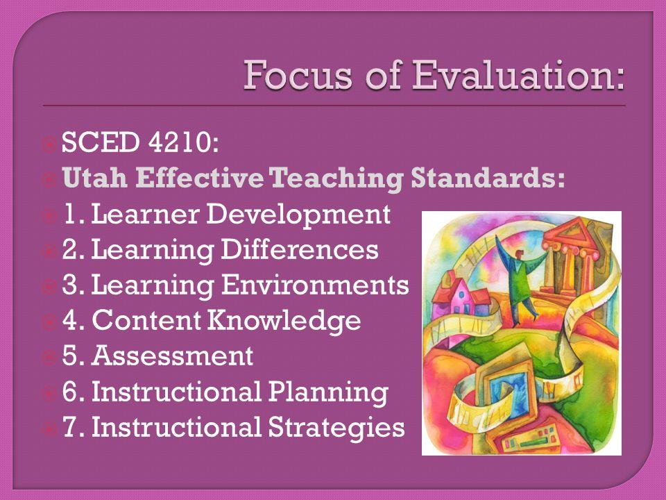  SCED 4210:  Utah Effective Teaching Standards:  1.