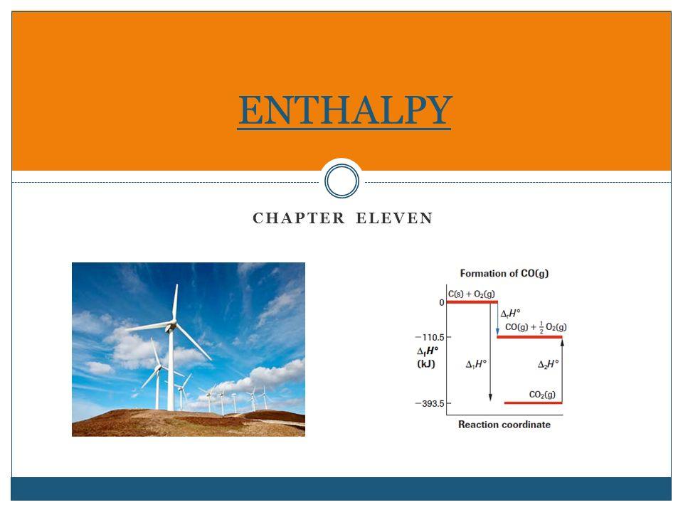 Chapter Eleven Enthalpy Todays Agenda Discuss Homework Worksheet