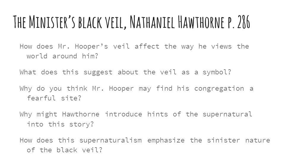 The Minister's black veil, Nathaniel Hawthorne p. 286 How does Mr.