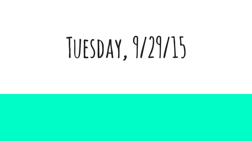 Tuesday, 9/29/15