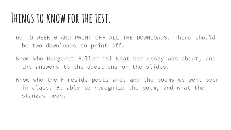 Things to know for the test. GO TO WEEK 6 AND PRINT OFF ALL THE DOWNLOADS.