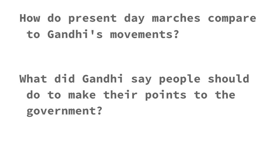 How do present day marches compare to Gandhi s movements.