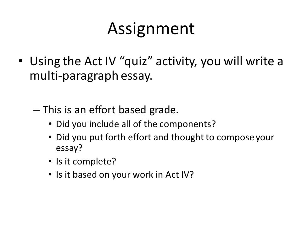 the multi paragraph essay amanda hernandez based on the smhs assignment using the act iv quiz activity you will write a multi paragraph essay