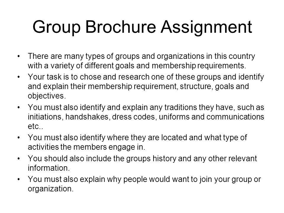 Group Brochure Assignment There are many types of groups and organizations in this country with a variety of different goals and membership requiremen